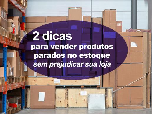 2 dicas para vender produtos parados no estoque sem prejudicar sua loja
