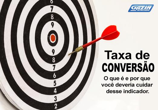Taxa de conversão: o que é e por que você deveria cuidar desse indicador