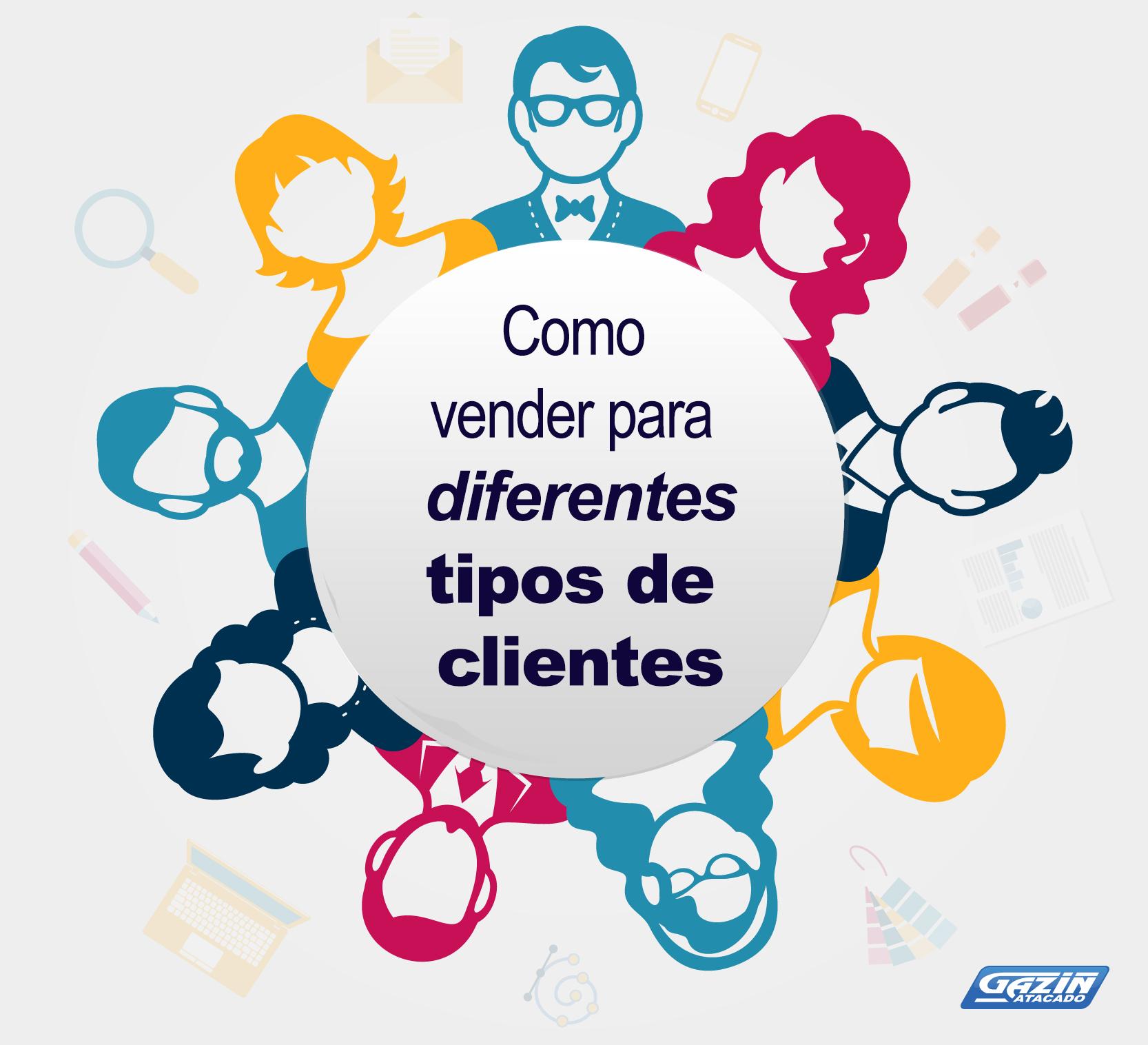 Como vender para diferentes tipos de clientes