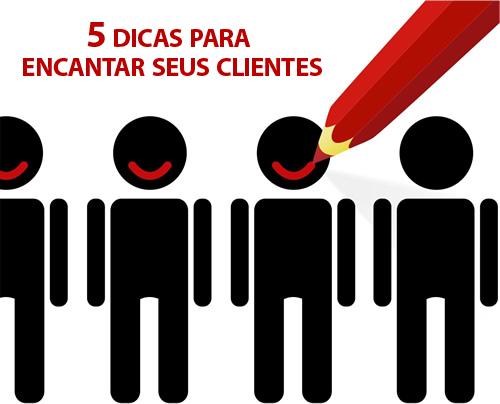 5 dicas para encantar seu cliente