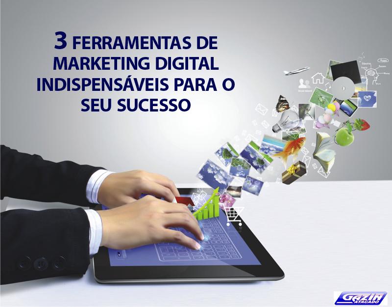 3 ferramentas de marketing digital indispensáveis para o seu sucesso