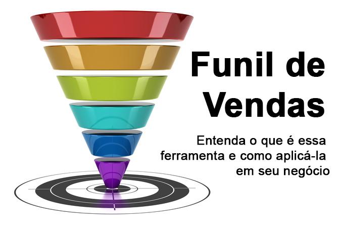 Funil de Vendas: saiba o que é essa ferramenta e como utilizá-la em seu negócio
