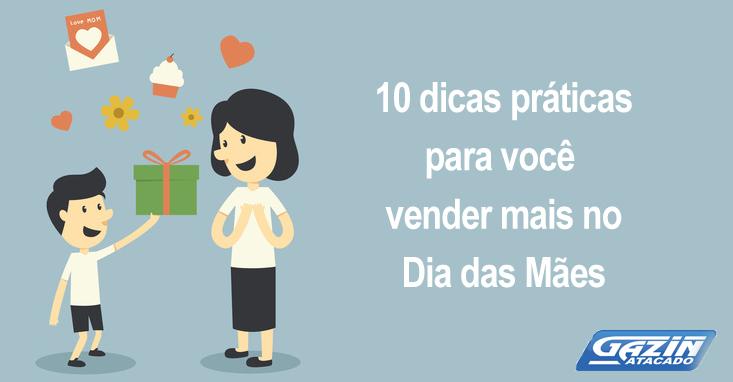 7848efc5e 10 dicas práticas para você vender mais no Dia das Mães - Blog do Varejo