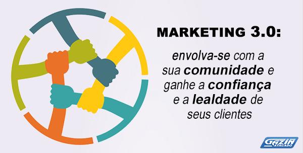 Marketing 3.0: envolva-se com a sua comunidade e ganhe a confiança e a lealdade de seus clientes