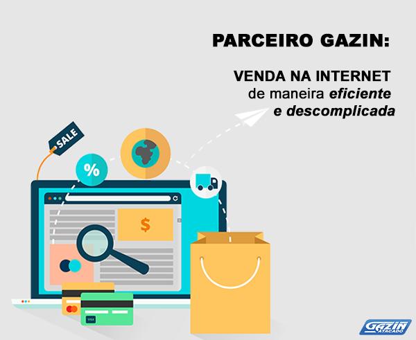 Parceiro Gazin: venda na internet de maneira eficiente e descomplicada