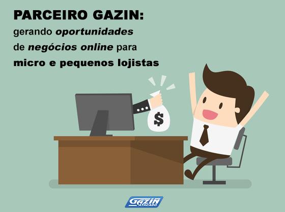 Parceiro Gazin: gerando oportunidades de negócios online para micro e pequenos lojistas