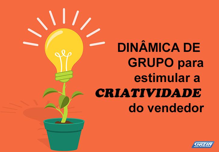 Dinâmica de grupo para estimular a criatividade do vendedor