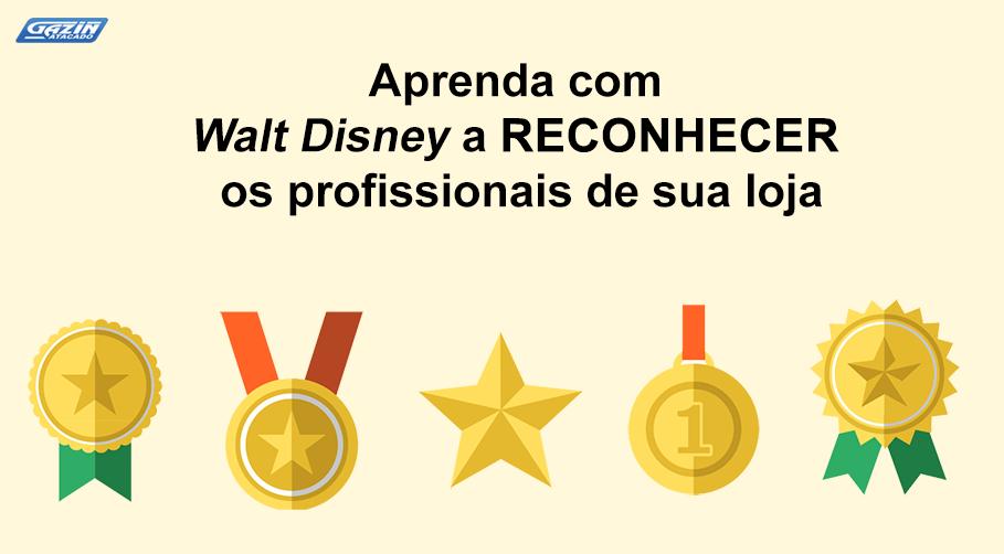 Aprenda com Walt Disney a reconhecer os profissionais de sua loja