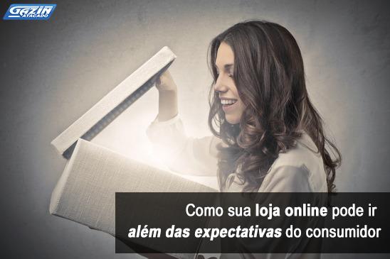 Como sua loja online pode ir além das expectativas do consumidor