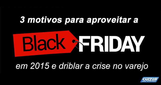 3 motivos para aproveitar a black friday e driblar a crise no varejo blog do varejo - 3 suisses black friday ...