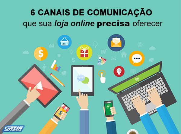 6 canais de comunicação que sua loja online precisa oferecer