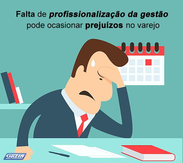 Falta de profissionalização da gestão pode ocasionar perdas no varejo