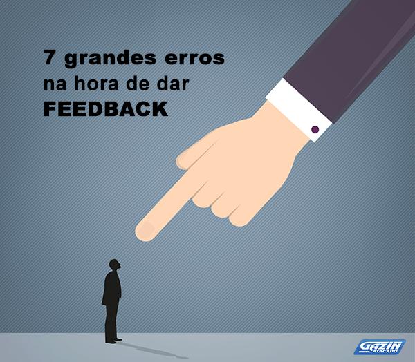 7 grandes erros na hora de dar feedback