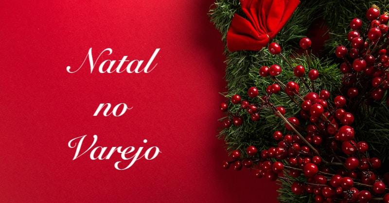 Natal no varejo: dicas práticas para aproveitar bem a data