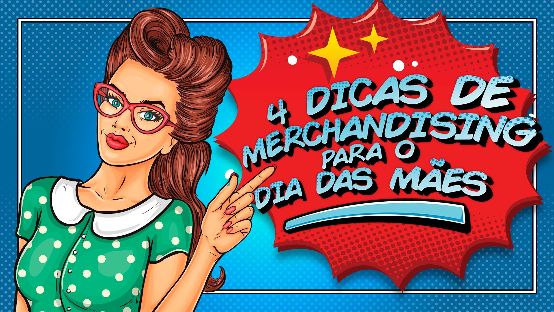 Prepare sua loja para o Dia das Mães com a ajuda do merchandising