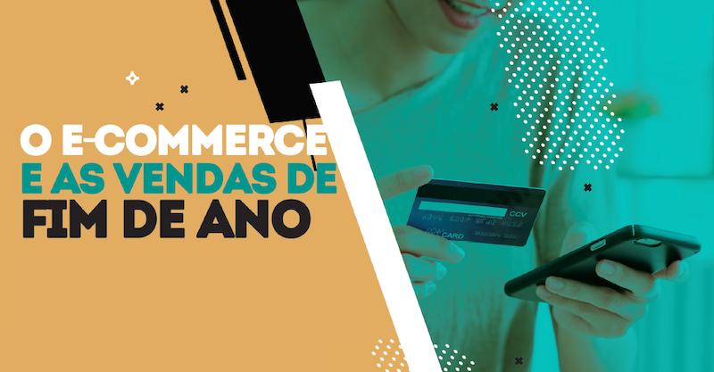 O e-commerce e as vendas de fim de ano