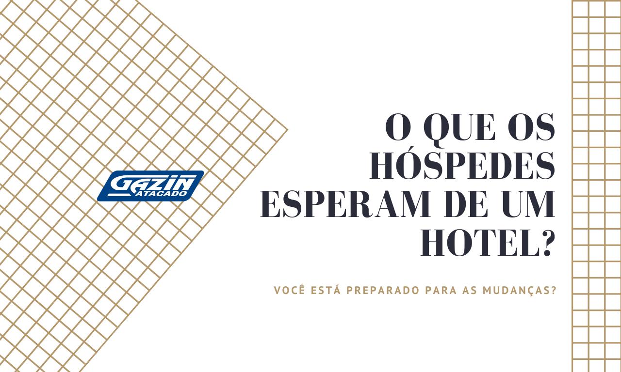 O que os hóspedes esperam de um Hotel?