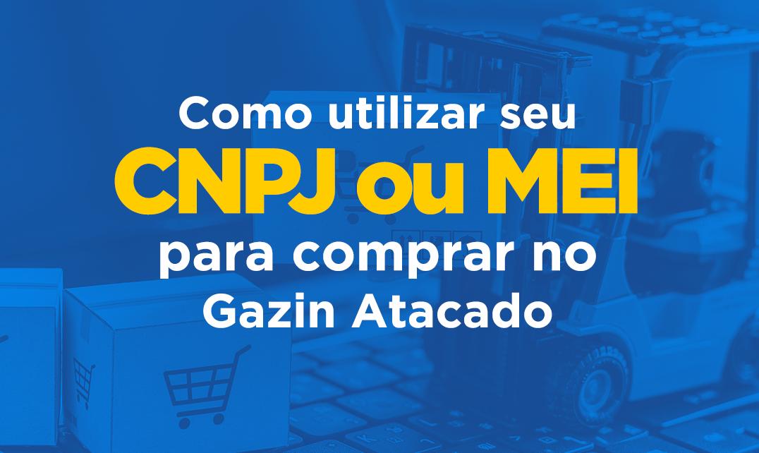 Compre com CNPJ ou MEI e pague preço de Atacado!